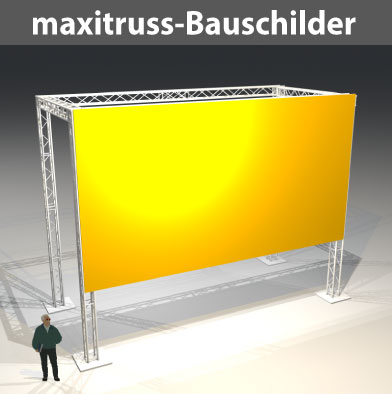 maxitruss-Bauschilder