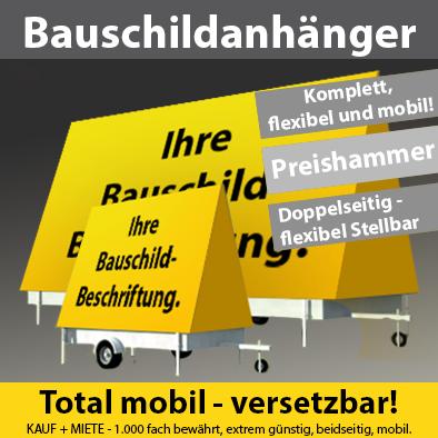 Bauschild-Anhänger - total mobil, leichtes versetzen, günstig & beidseitig!
