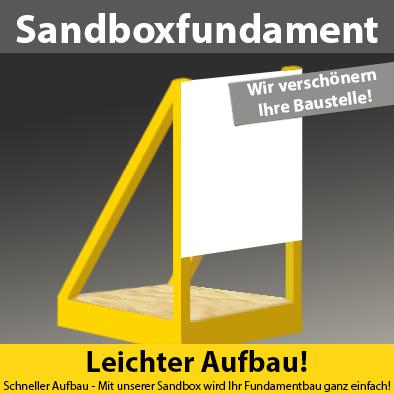 Sandboxfundament - schneller und leichter Aufbau - schlichtes Design! Wir verschönern Ihre Baustelle.